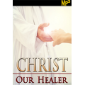 MP3: Christ Our Healer - Series