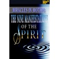 MP3: Miracles in Motion: The Nine Manifestations of the Spirit