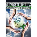 Gifts of the Spirit - Manifesting the Power of Heaven Upon the Earth - Series